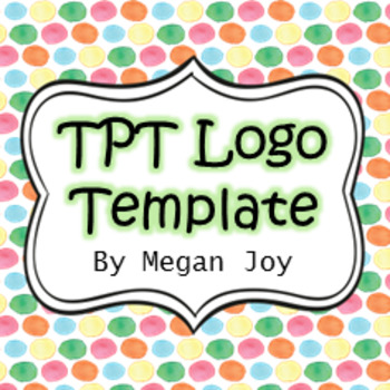 TPT Store Logo Template & Instructions