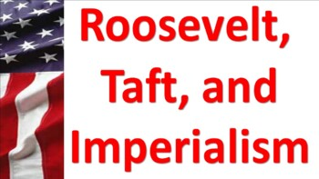 TR, Taft and Imperialism