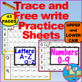 TRACE AND FREE WRITE PRACTICE SHEETS: NUMBERS and LETTERS (UPPER AND LOWER CASE)