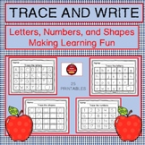 TRACE AND WRITE - LETTERS, NUMBERS, AND SHAPES