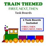 "TRAIN THEMED ""FIRST, THEN"" and FIRST, NEXT, THEN TASK BOARDS"