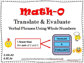TRANSLATE & EVALUATE Verbal Phrases Using Whole Numbers