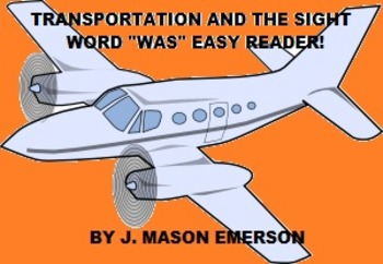 """TRANSPORTATION AND THE SIGHT WORD """"WAS"""" EASY READER!"""