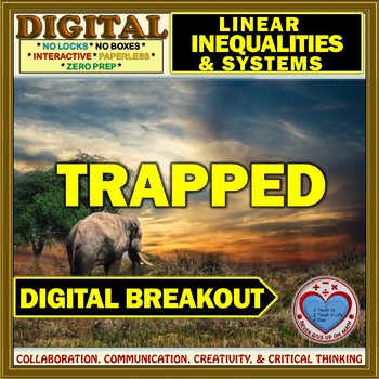 TRAPPED: Digital Breakout Linear Inequalities & Systems of Linear Inequalities