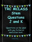 TRC Question Stems J and K Reading Response