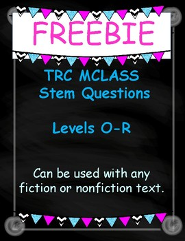 TRC Question Stems Levels O-R.  FREEBIE
