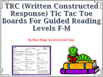 TRC (Written Constructed Response) Tic Tac Toe Boards: Guided Reading Levels F-M