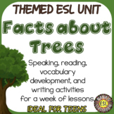 Trees ESL/ELL Unit Reading Passages, Vocabulary Building and Writing Activities