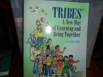 TRIBES  A NEW WAY OF LEARNING AND BEING TOGETHER