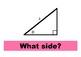 TRIGONOMETRY–What Side? (Slide Show)
