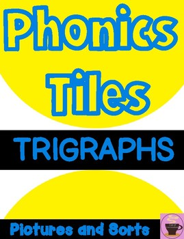 PHONICS TILES: TRIGRAPHS with Pictures and Sorts
