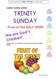 TRINITY SUNDAY/FRUITS OF HOLY SPIRIT Sunday School lesson