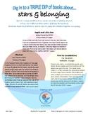 Triple Dip 1 - STARS & BELONGING  (3 yummy books, 1 shared