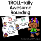 TROLL-tally Awesome Rounding