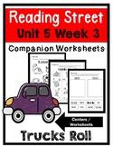 Kindergarten. Trucks Roll. Unit 5 Week 3 Reading Street