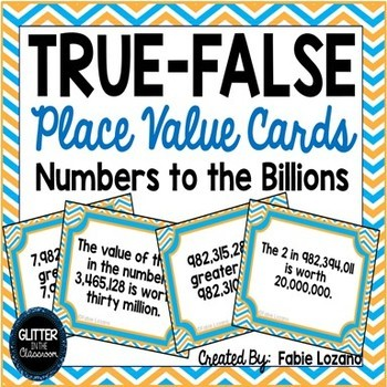 TRUE-FALSE Place Value Cards & Activity Pages - Up To Billions