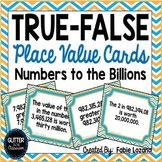 TRUE-FALSE Place Value Cards & Activity Pages - Up To Billions