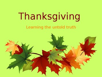 TRUTH About Thanksgiving!! (PowerPoint)