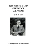 """Prufrock"", ""Poems"", ""The Waste Land"" by T.S.Eliot: A Study Guide"