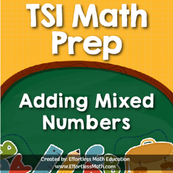 TSI Mathematics Prep: Adding Mixed Numbers