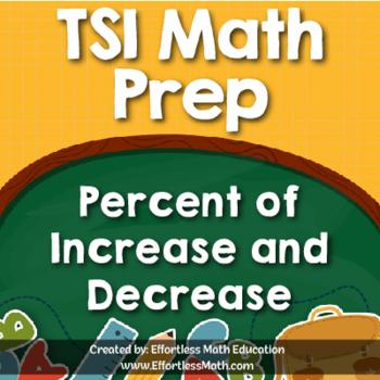 TSI Mathematics Prep: Percent of Increase and Decrease