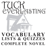 TUCK EVERLASTING Vocabulary Complete Novel (80 words)