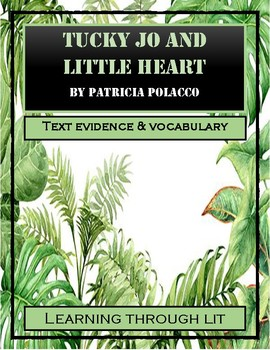 TUCKY JO AND LITTLE HEART by Patricia Polacco - Text Evidence & Vocabulary