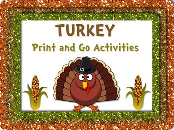TURKEY Literacy and Math Printables PRINT & GO - NO PREP! +Bookmarks & Posters