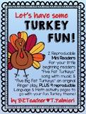 TURKEYS!  2 mini books: Five Fat Turkeys - poem, finger play, song