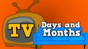 TV Days and Months! (video)