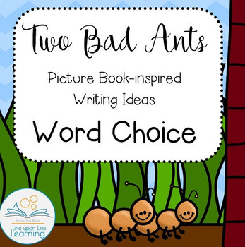 TWO BAD ANTS (Word Choice Writing Mini-Lesson)