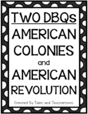TWO DBQs: American Colonies AND American Revolution