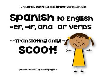 TWO Scoot Games!  Spanish to English -er, -ir, -ar Verbs