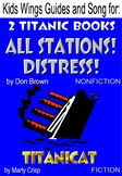 TWO TITANIC BOOKS!  ALL STATIONS DISTRESS (nonfiction) Plus: TITANICAT (fiction)