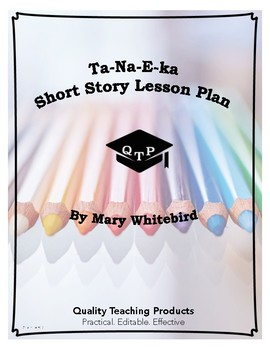 Lesson: Ta-Na-E-Ka by Mary Whitebird Lesson Plan, Worksheets, Key, Powerpoints