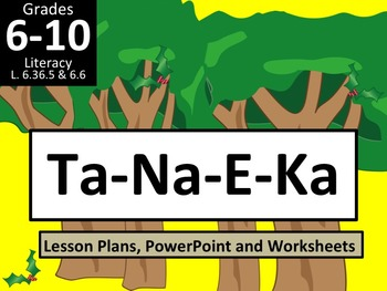 Ta-Na-E-Ka (short story)  Focus: Conflict and Character Change Tanaeka