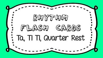 Ta, Ti Ti, and Quarter Rest Rhythm Flash Cards