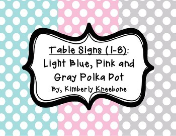Table - Groups Desks Signs (1-8): Light Blue, Pink, and Gray Polka Dots