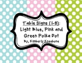 Table - Groups Desks Signs (1-8): Light Blue, Pink, and Green Polka Dots