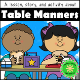 Table Manners Lesson, Story and Activity