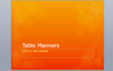 Table Manners Powerpoint, Discussion, Based Lesson with Fo