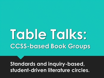 Table Talks:  Book Groups based on CCSS and Inquiry/Self-directed