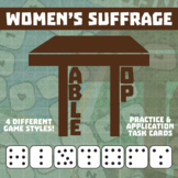 TableTop History -- Women's Suffrage -- Game-Based Small Group Practice