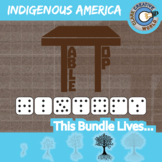 TableTop -- INDIGENOUS AMERICAN HISTORY CURRICULUM BUNDLE -- 3+ Games