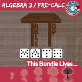 TableTop Math -- ALGEBRA 2 / PRE-CALCULUS CURRICULUM BUNDLE -- 11+ Games