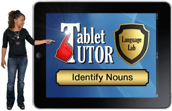 Tablet Tutor Mini Lesson:  Language Lab, Identify Nouns