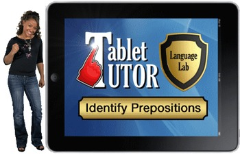 Tablet Tutor Mini Lesson:  Language Lab, Identify Prepositions