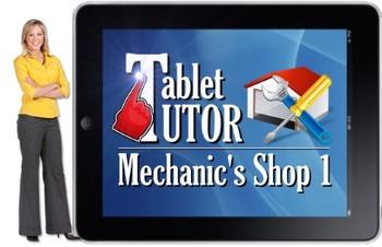 Tablet Tutor Mini Lesson:  Mechanic's Shop 1