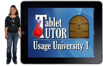 Tablet Tutor Mini Lesson:  Usage University 1