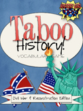 Taboo History Vocabulary Game: U.S. Civil War & Reconstruc